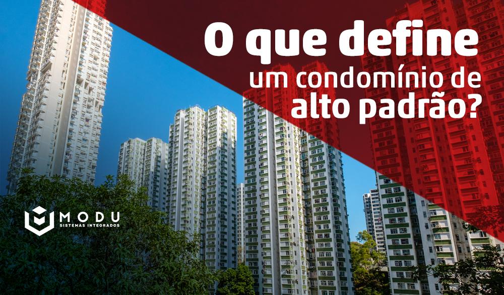 o que define um condominio alto padrão
